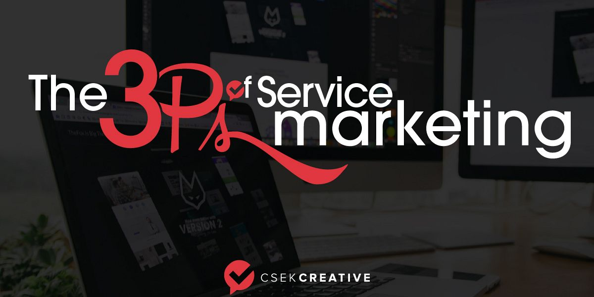 The 3 P's of Service Marketing